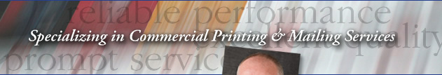 Specializing in Commercial Printing & Mailing Services