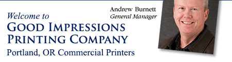 Welcome to  Good Impressions Printing Company, Portland, OR Commercial Printers